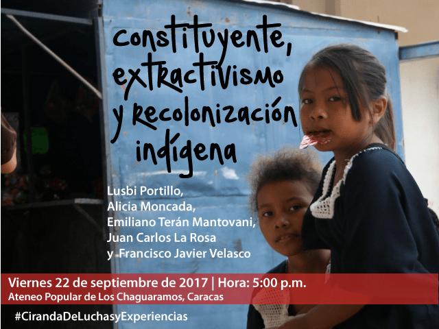 Conversatorio: Constituyente, extractivismo y re-colonización indígena