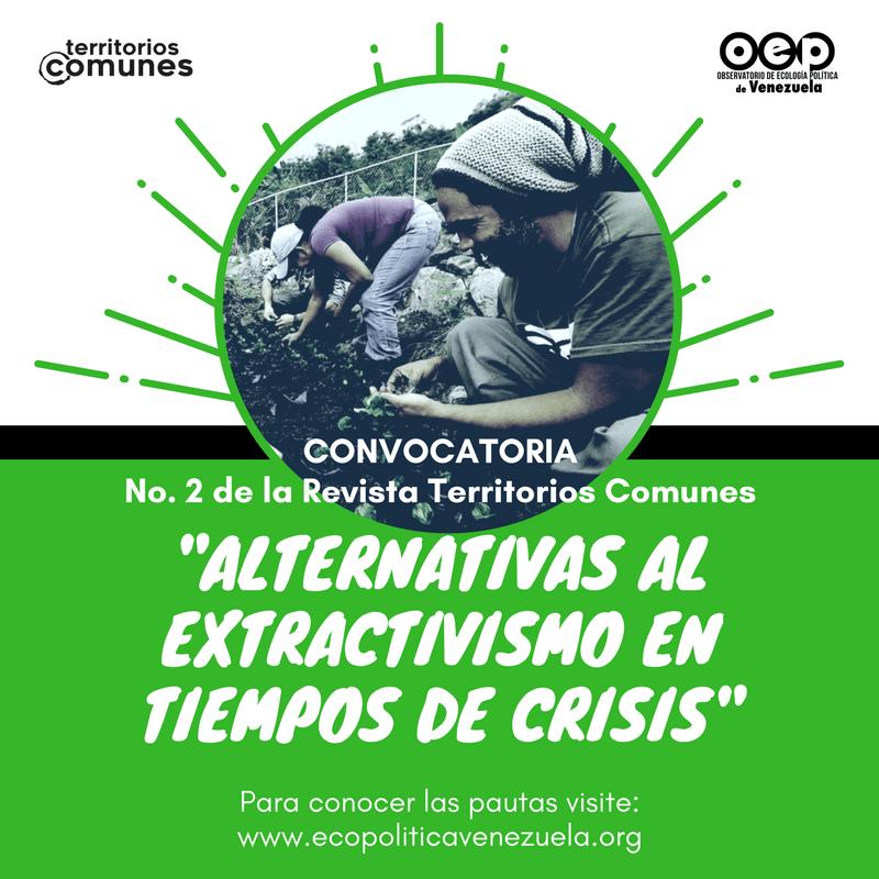 EXTENSIÓN DE PLAZO para la entrega de artículos del No. 2 de la Revista Territorios Comunes sobre alternativas al extractivismo. VIE 18/05
