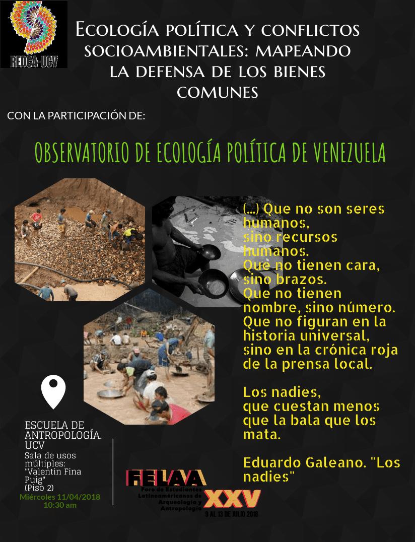 """FORO: """"Ecología política y conflictos socio-ambientales: mapeando la defensa de los bienes comunes"""". FELAA 2018, MIE 11/04/2018"""