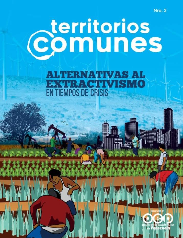 """Ya está disponible el Nro. 2 de la Revista Territorios Comunes """"Alternativas al extractivismo en tiempos de crisis"""""""
