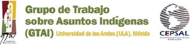 Pronunciamiento del Grupo de Trabajo sobre Asuntos Indígenas (GTAI) frente a la represión que está viviendo el pueblo Pemon de la Gran Sabana, Venezuela