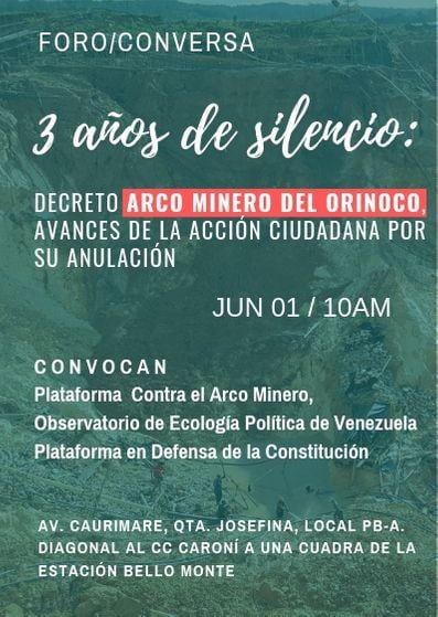 Foro/Conversa: «3 años de silencio: Decreto ARCO MINERO DEL ORINOCO, avances de la acción ciudadana por su anulación» Sábado 1 de Junio de 2019
